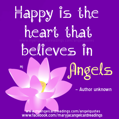 Happy Is The Heart That Believes In Angels.