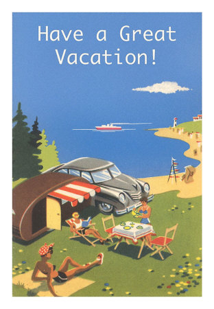 Have A Great Vacation. ~ Camping Quote