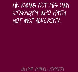 He Knows Not His Own Strength Who Hath Not Met Adversity
