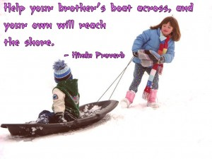 Help Your Brother's Boat Across, And Your Own Will Reach The Shore.