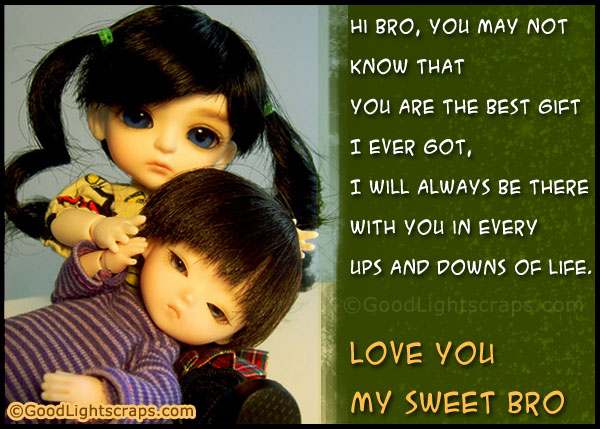 Hi Bro, You May Not Know That You Are The Best Gift I Ever