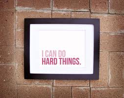 I Can Do Hard Things. - Adversity Quotes