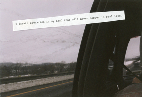 I Create Scenarios In My Head That Will Never Happen In Real Life. ~ Car Quotes