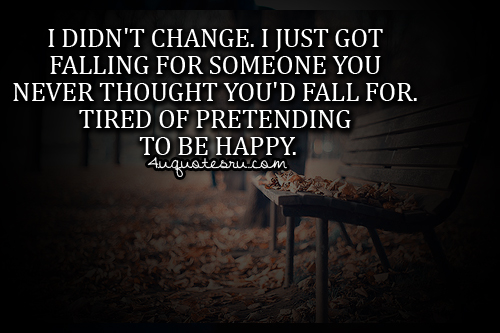 tired of pretending to be happy quotes
