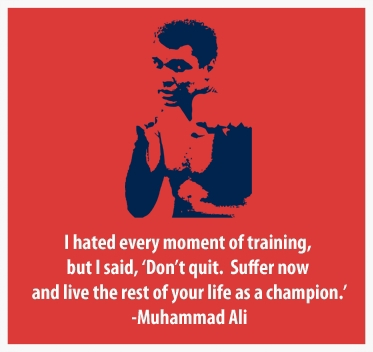 "I Hated Every Moment Of Training, But I Said, 'Don't Quit. Suffer Now And Live The Rest Of Your Life As A Champion "" - Muhammad Ali ~ Boxing Quotes"