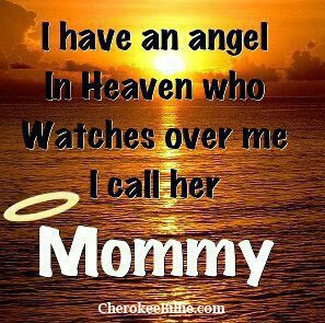 I Have An Angel In Heaven Who Watches Over Me I Call Her Mommy.