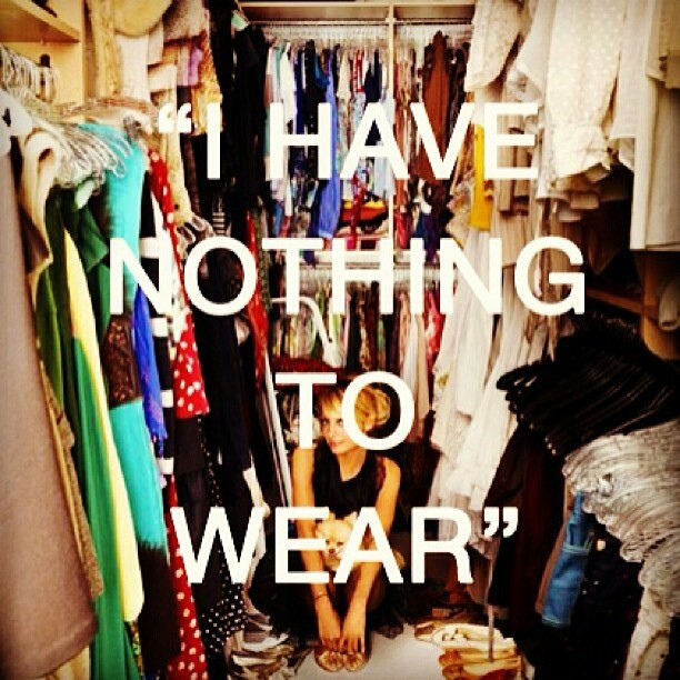 """"""" I Have Nothing To Wear """" ~ Clothing Quotes"""