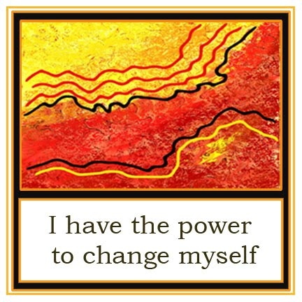 I Have The Power To Change Myself.