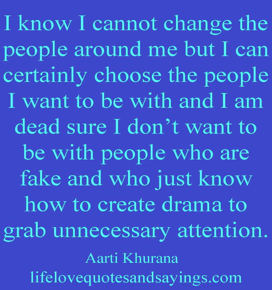 I Know I Cannot Change The People Around Me But I Can Certainly Choose The People… - Aarti Khurana