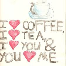 I Love Coffee, I Love Tea, I Love You And You Love Me.