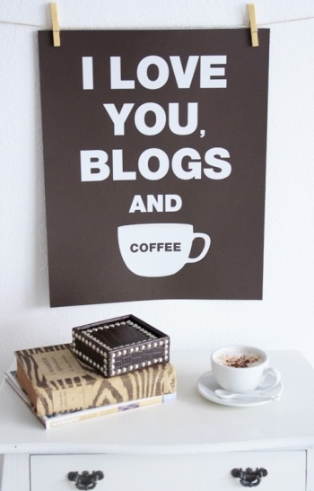 I Love You, Blogs And Coffee.