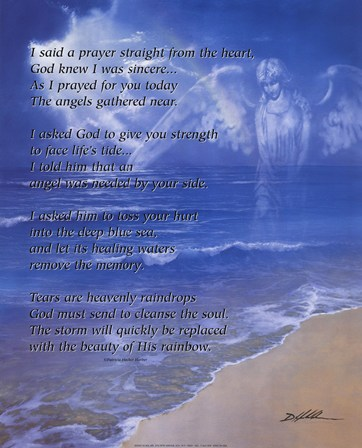 I Said A Prayer Straight From The Heart, God Knew I Was Sincere, As I Prayed For You Today The Angels Gathered Near….
