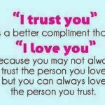 """""""I Trust You"""" A Better Compliment That """"I Love You"""""""