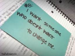 I Want Someone Who Doesn't Want To Change Me.
