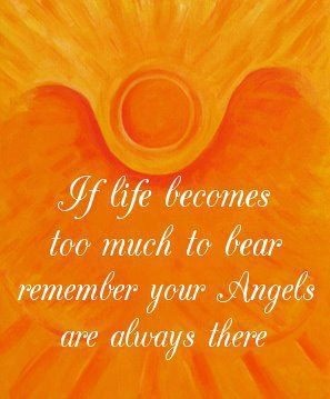If Life Becomes Too Much To Bear Remember Your Angels Are Always There.