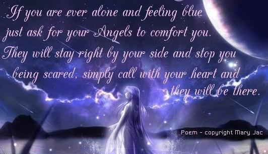 If You Are Ever Alone And Feeling Blue Just Ask For Your Angels To Comfort You…