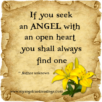 If You Seek An Angel With An Open Heart You Shall Always Find One.