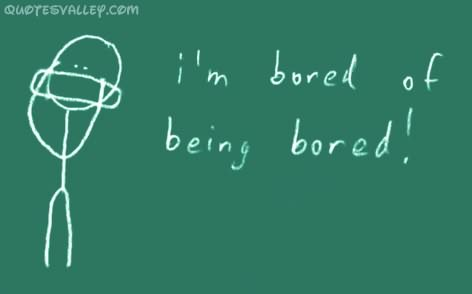 I'm Bored Of Being Bored.