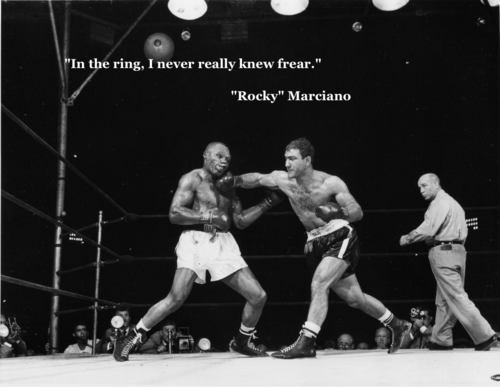 """ In The Ring, I Never Really Knew Fear ""  ~ Boxing Quotes"