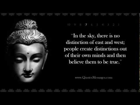 """"""" In The Sky, There Is No Distinctions Of East And West, People Create Distinctions Out Of Their Own Minds And Then Believe Them To Be True. """" ~ Buddhist Quotes"""