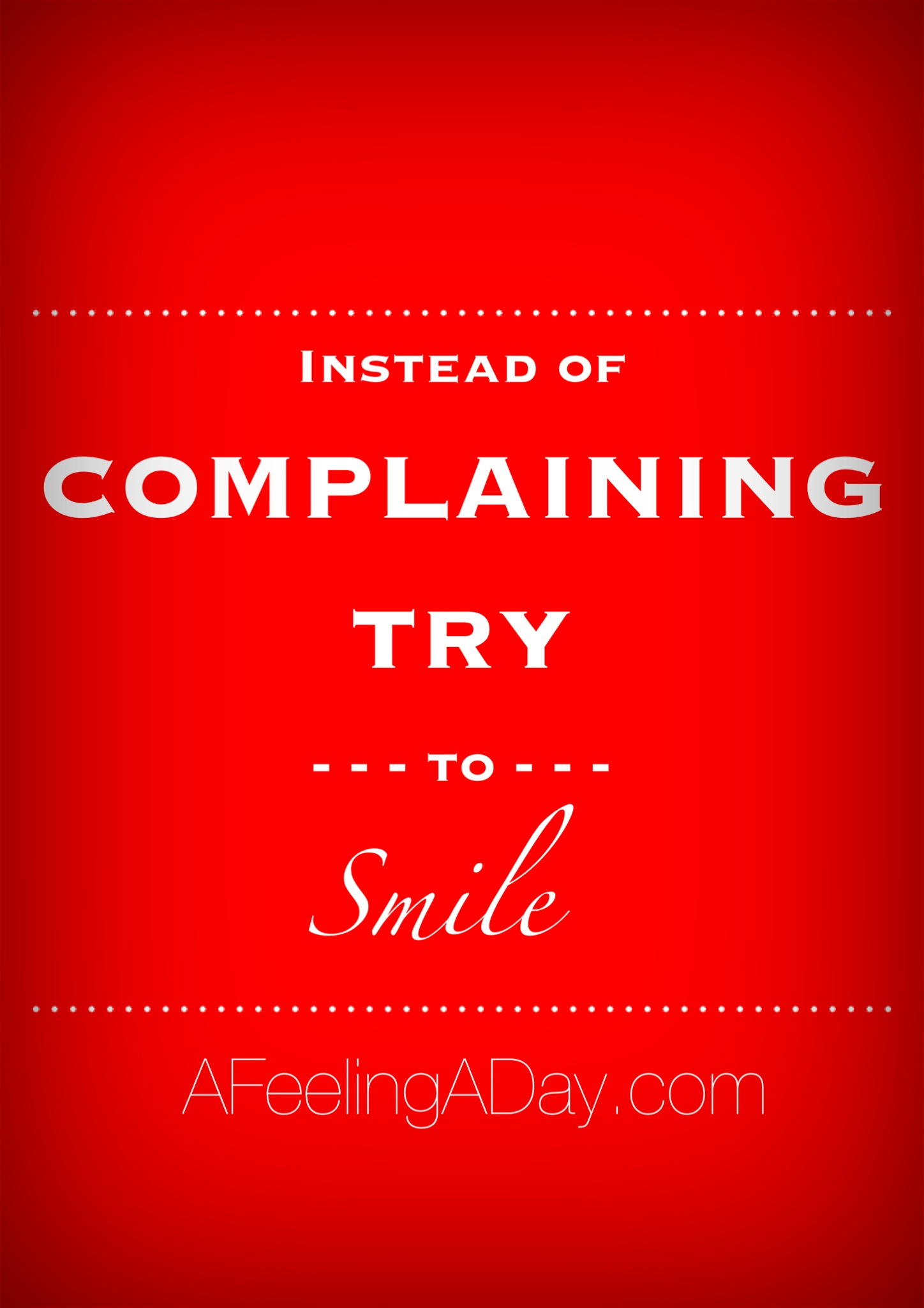 Instead Of Complaining Try To Smile.