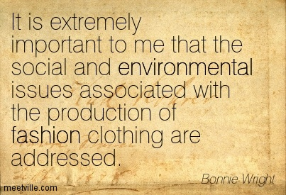 It Is Extremely Important To Me That The Social And Environmental Issues Associated With The Production Of Fashion Clothing Are Addressed. - Bonnie Wright