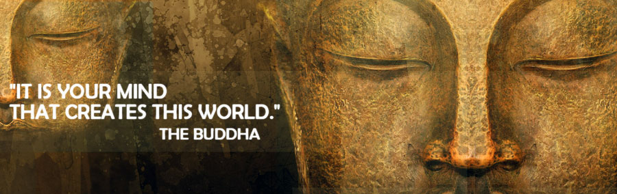 """""""  It Is Your Mind That Creates This World """" - The Buddha"""