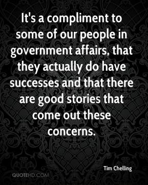 It's a Compliment To Some Of Our People In Goverment Affairs, That They Actually Do Have Successes And That There Are Good Stories That Some Out These Concerns.