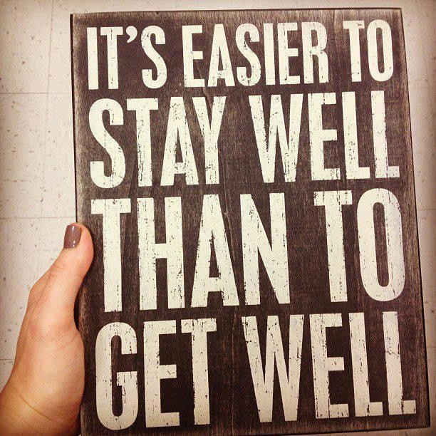 It's Easier To Stay Well Than To Get Well. ~ Body Quotes