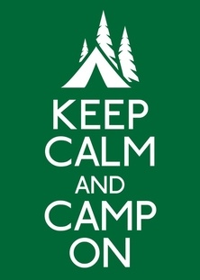 Keep Calm And Camp On.