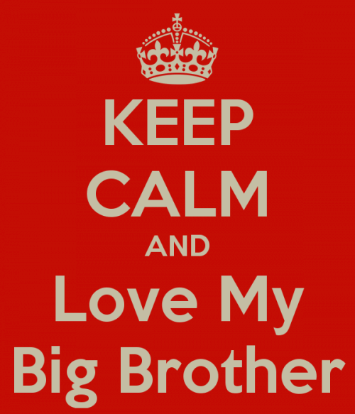 Keep Calm And Love My Big Brother.
