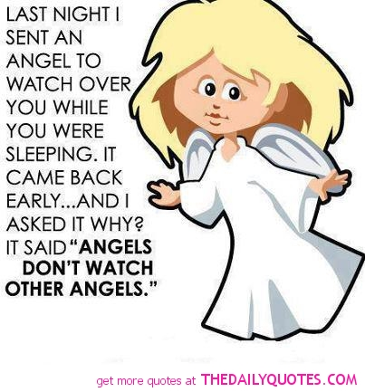 Last Night I Sent An Angel To Watch Over You While You Were Sleeping….