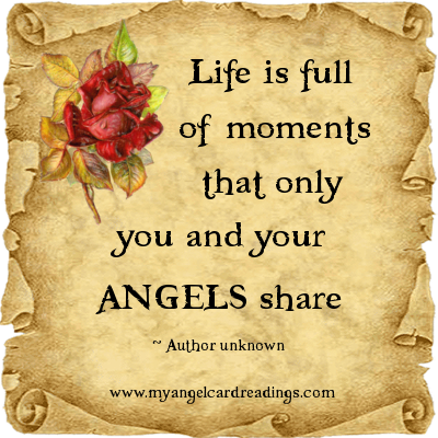 Life Is Full Of Moments That Only You And Your Angels Share.