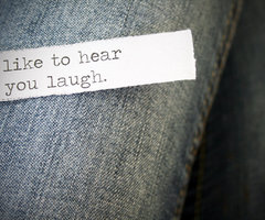 Like To Hear You Laugh