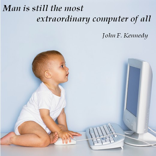 Man Is Still The Most Extraordinary Computer Of All