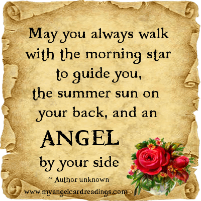 May You Always Walk With The Morning Star To Guide You, The Summer Sun On Your Black, And An Angel By Your Side.