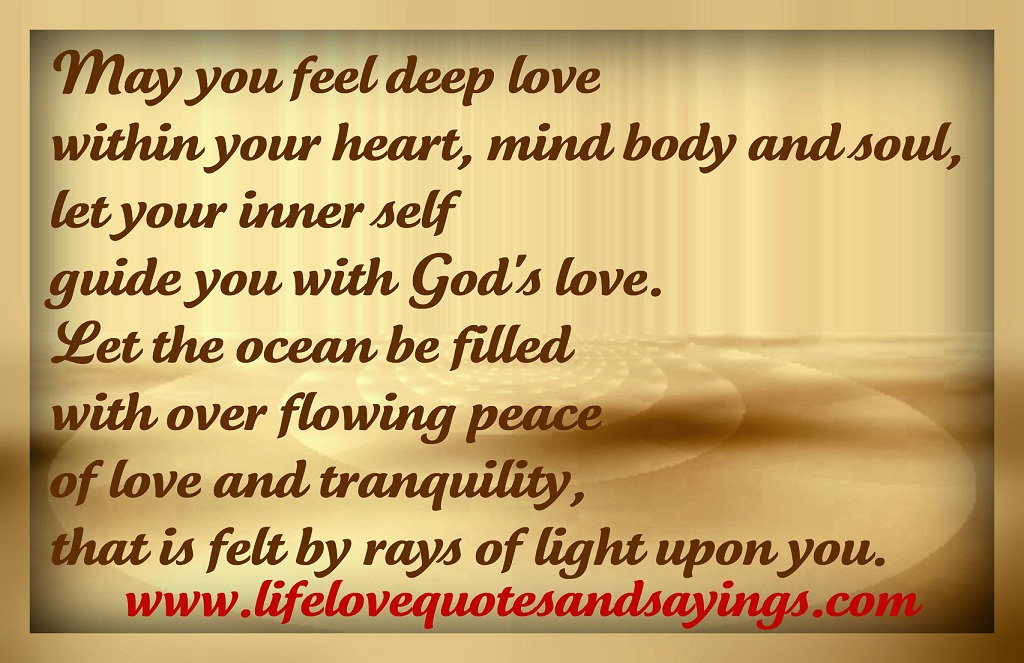 May You Feel Deep Love Within Your Heart, Mind And Soul, Let Your Inner Self Guide You With God's Love. Let The Ocean Be Filled With Over Flowing Peace…