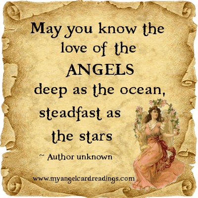 May You Know The Love Of The Angels Deep As The Ocean, Steadfast As The Stars.