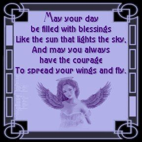 May Your Day Be Filled With Blessings Like The Sun That Lights The Sky, And May You Always Have The Courage To Spread Your Wings And Fly.