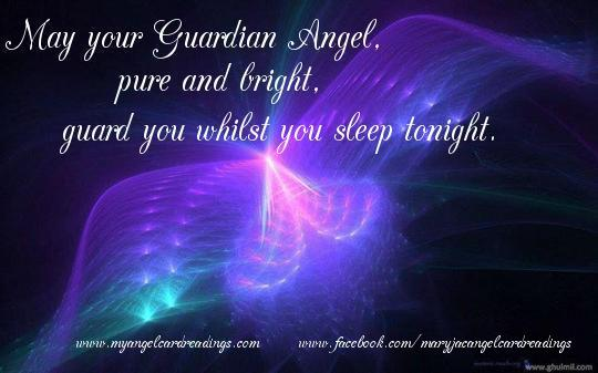 May Your Guardian Angel, Pure And Bright Guard You Whilst You Sleep Tonight.