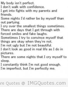 My Body Isn't Perfect. I Don't Walk With Confidence. I Get Into Fights With My Parents And Friends….