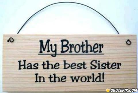 My Brother, Has The Be...