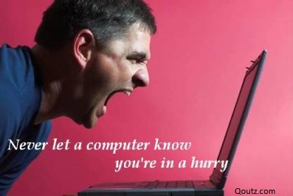 Never Let a Computer Know You're In a Hurry