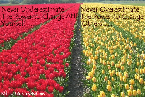 Never Underestimate Never Overestimate The Power To Change And The Power To Change Yourself, Others.