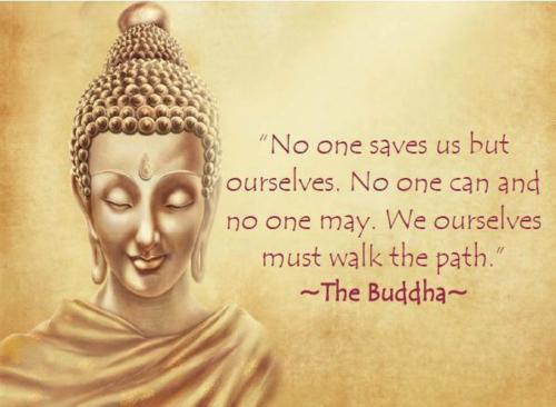 Buddhist Quotes No One Saves Us But Ourselves By The Buddha
