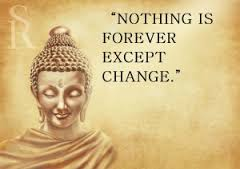 nothing is forever except change buddhist quotes