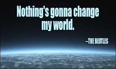 Nothing's Gonna Change My World. - The Beatless