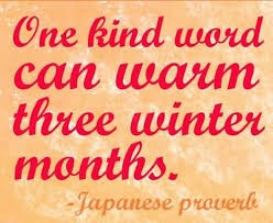 One Kind Word Can Warm Three Winter Months