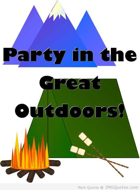 Party In The Great Outdoors. ~ Camping Quotes