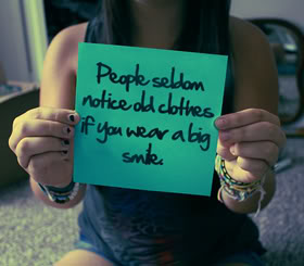 People Seldom Notice Did Clothes If You Wear A Big Smile.